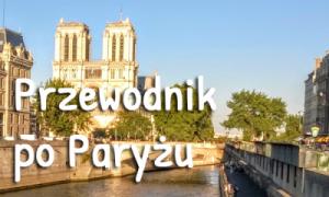 Paryż – subiektywny przewodnik do pobrania ZA DARMO!